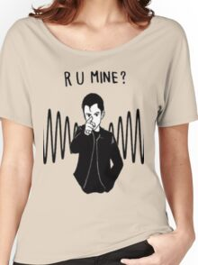 R U MINE? Women's Relaxed Fit T-Shirt