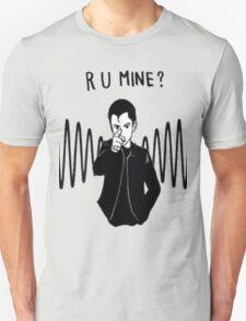 R U MINE? Unisex T-Shirt