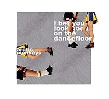 'I Bet You Look On The Dancefloor' By Arctic Monkeys Alternative Poster Photographic Print
