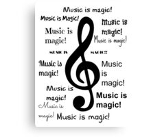 Music is magic all over Canvas Print