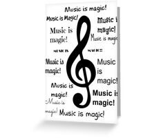 Music is magic all over Greeting Card