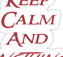Keep Calm And Nothing Else Matters Sticker