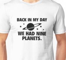 Back In My Day We Had Nine Planets Unisex T-Shirt