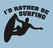 I'd Rather Be Surfing One Piece - Short Sleeve