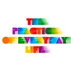 The Practice of Everyday Life by Greg Stedman
