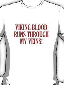 Viking Blood Runs Through My Veins T-Shirt