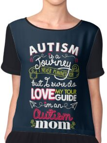 Autism Is A Journey I Never Planned For But I Love My Guide Chiffon Top