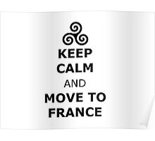 triskelion Isaac Lahey Keep Calm and Move to France Poster