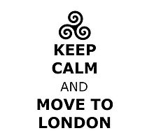Jackson whittemore Keep calm move to london  by lovefromlahey