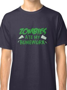 Zombies Ate My Homework Classic T-Shirt