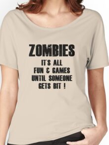 Zombies Fun And Games Women's Relaxed Fit T-Shirt