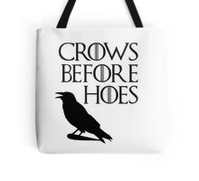 Crows before Hoes Tote Bag