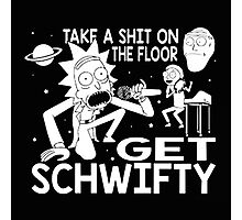 Rick and Morty Inspired Get Schwifty Photographic Print