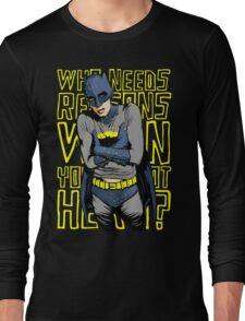 Who Needs Reasons When You've Got Hero? T-Shirt