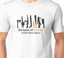 Weapon of Choice - Zombie Apocalypse Unisex T-Shirt