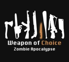 Weapon of Choice - Zombie Apocalypse by DesignFactoryD