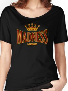 MADNESS FROM LONDON Women's Relaxed Fit T-Shirt