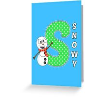 'S' is for Snowy! Greeting Card