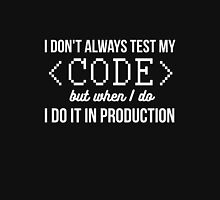 I don't always test my code computer quotes funny t-shirt Unisex T-Shirt