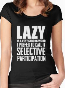 Lazy is a very strong word cool smart awesome funny t-shirt Women's Fitted Scoop T-Shirt