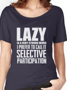 Lazy is a very strong word cool smart awesome funny t-shirt Women's Relaxed Fit T-Shirt