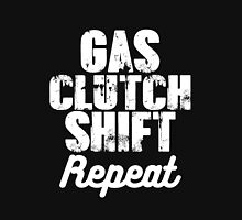 Gas. Clutch. Shift. Repeat smart clever quotes funny t-shirt Unisex T-Shirt