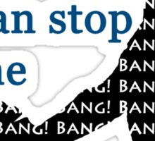 Bang! Bang! Bang! Sticker