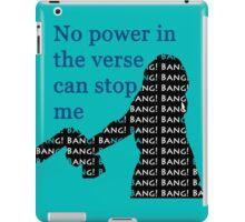 Bang! Bang! Bang! iPad Case/Skin