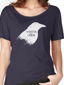 Winter Has Come Tee Women's Relaxed Fit T-Shirt