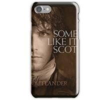 Outlander/Jamie Fraser/Some like it Scot iPhone Case/Skin