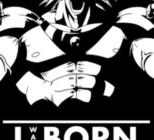 I was Born to be Legendary - Broly Sticker
