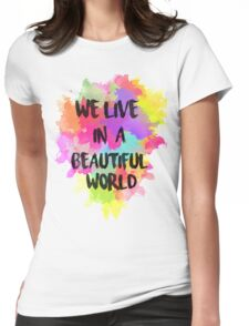 We Live in a Beautiful World Watercolor Womens Fitted T-Shirt