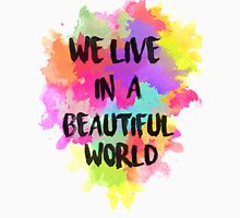 We Live in a Beautiful World Watercolor Unisex T-Shirt