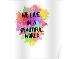We Live in a Beautiful World Watercolor Poster