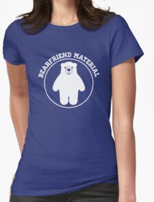 Bearfriend Material Womens Fitted T-Shirt
