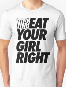 Treat Eat Your Girl Right T-Shirt