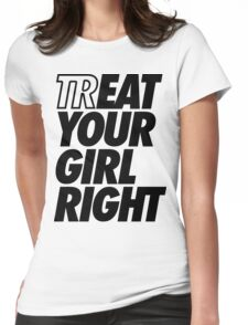 Treat Eat Your Girl Right Womens Fitted T-Shirt