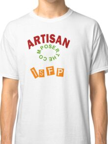 THE ISFP ARTISAN PERSONALITY Classic T-Shirt