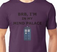 BRB, I'm in my mind palace Unisex T-Shirt