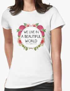 We Live in a Beautiful World Womens Fitted T-Shirt