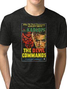 The Devil Commands Tri-blend T-Shirt