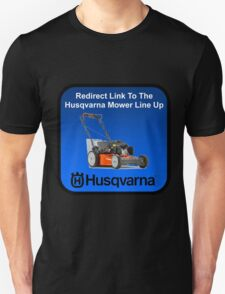 HUSQVARNA MOWER LINE UP Unisex T-Shirt