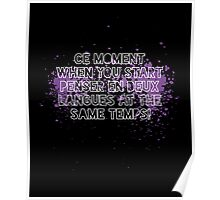 Ce moment when you start penser clever quotes funny t-shirt Poster
