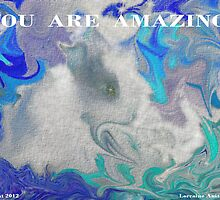 YOU ARE AMAZING! by Lorraine Wright