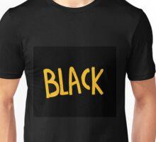 Black is yellow Unisex T-Shirt