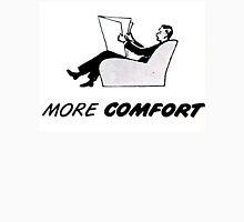 More Comfort Unisex T-Shirt