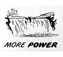 More Power Photographic Print
