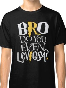 Bro do you even Leviosa? Classic T-Shirt