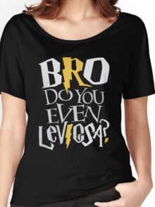 Bro do you even Leviosa? Women's Relaxed Fit T-Shirt