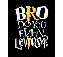 Bro do you even Leviosa? Photographic Print